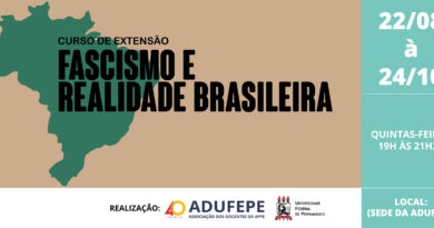 Curso sobre Fascismo e Realidade Brasileira começa, nesta quinta-feira, na ADUFEPE